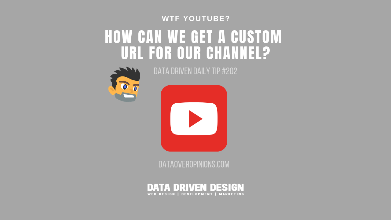 WTF YouTube? How Can We Get A Custom URL For Our Channel? Data