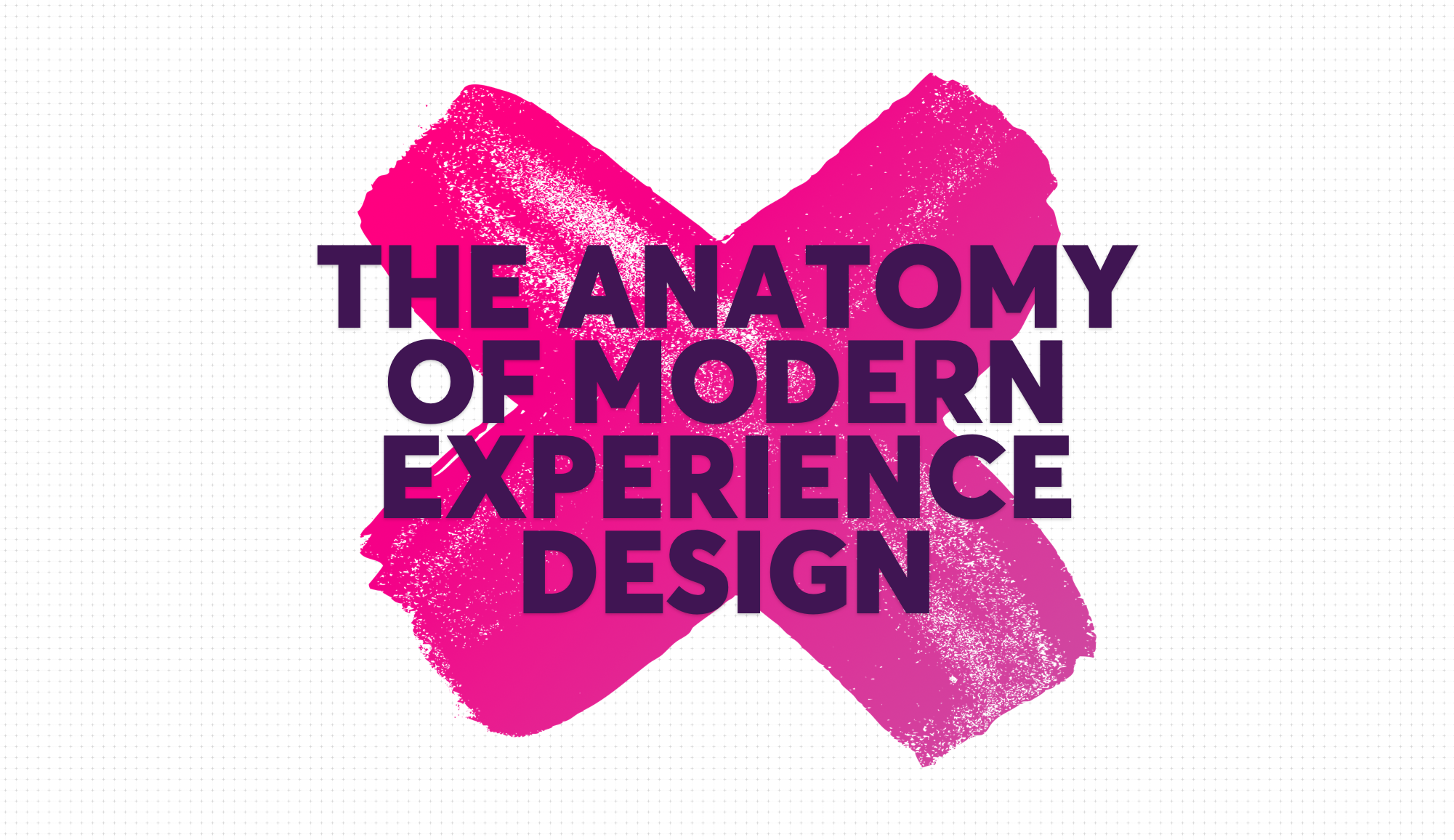 The Anatomy Of Modern Experience Design Ux Collective