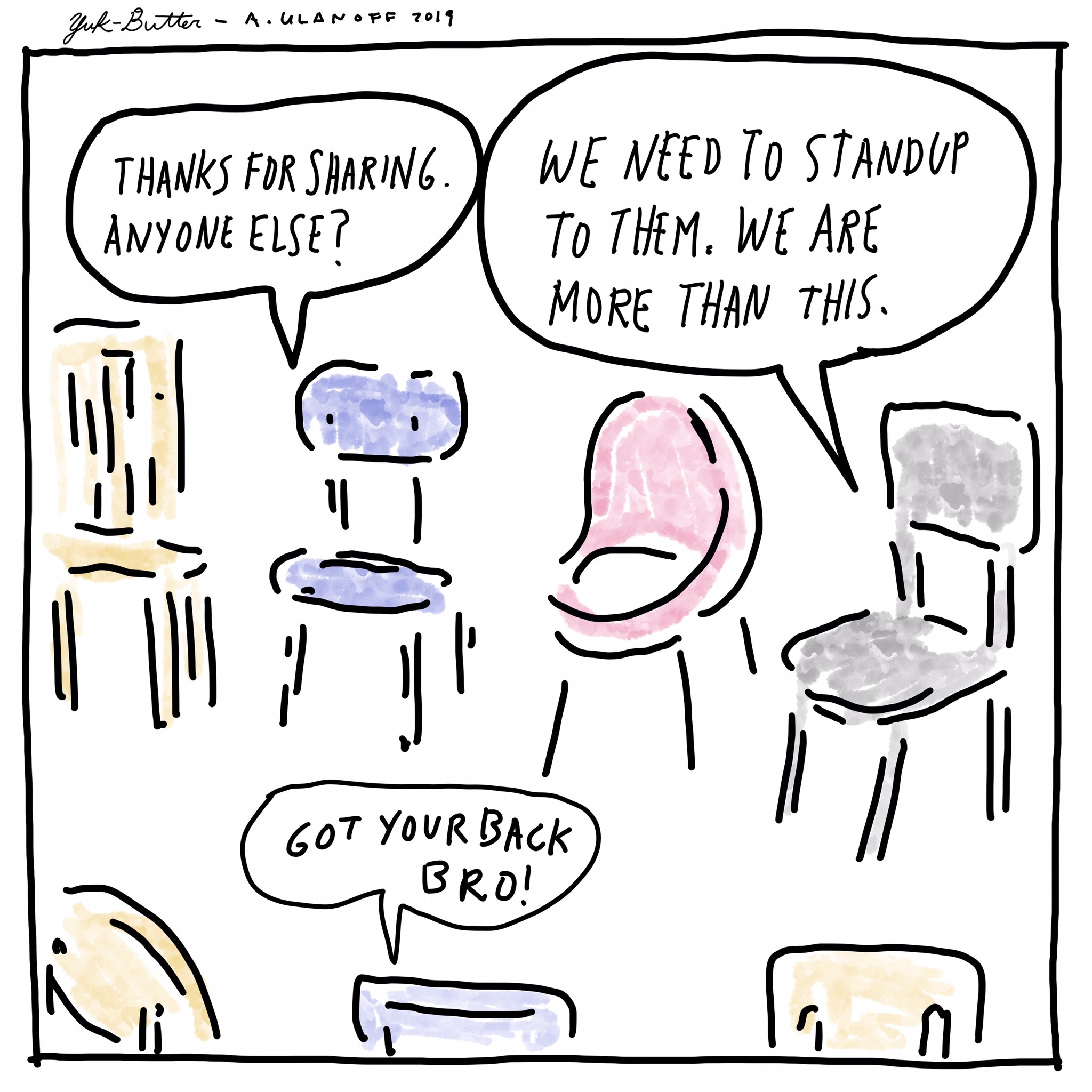 What is a support group without chairs?