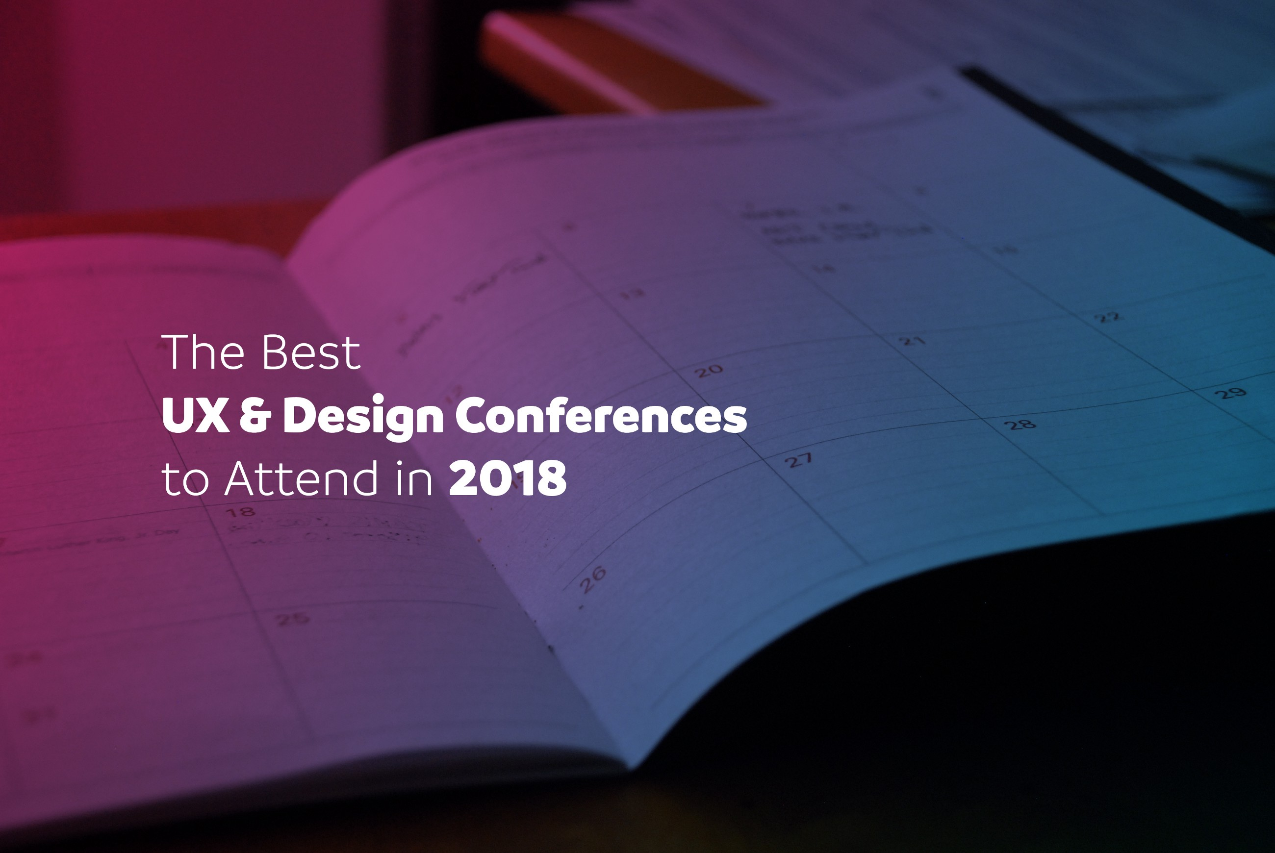 The Best Ux Design Conferences To Attend In 2018 Ux Collective