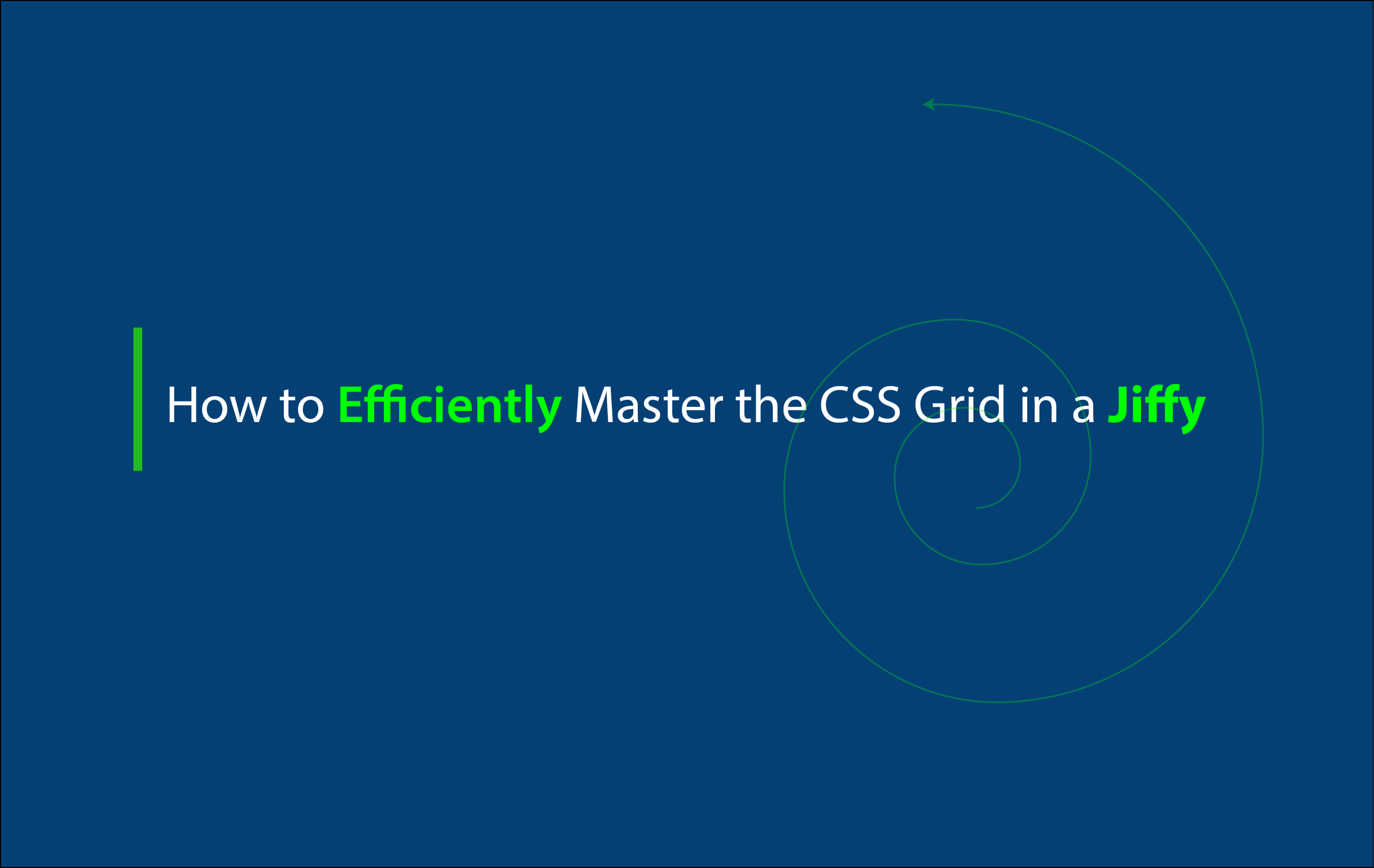 How To Efficiently Master The Css Grid In A Jiffy