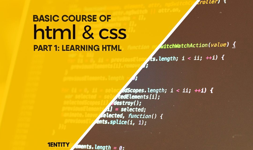 BASIC COURSE OF HTML AND CSS, PART 1: LEARNING HTML