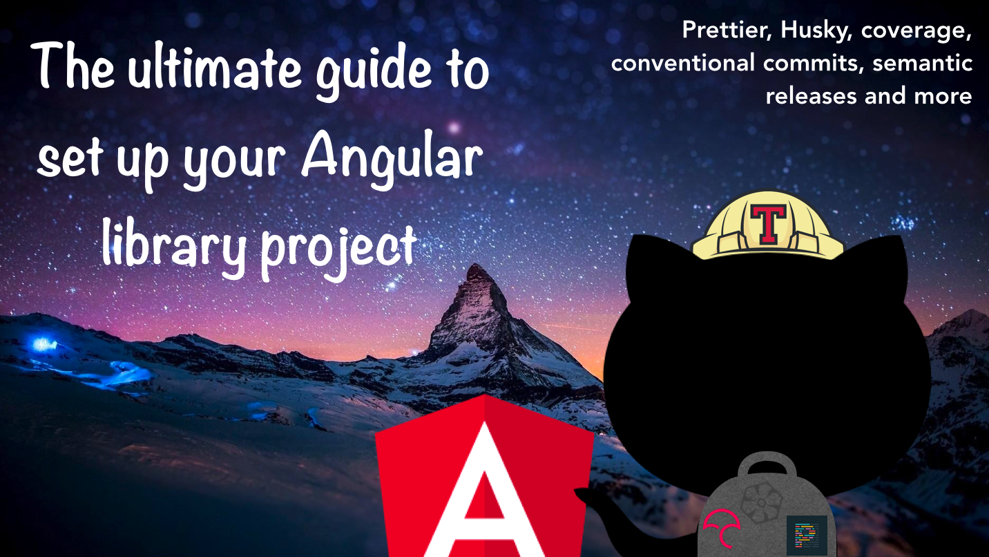 The ultimate guide to set up your Angular library project