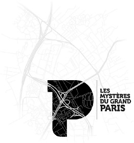 LES MYSTERES DU GRAND PARIS