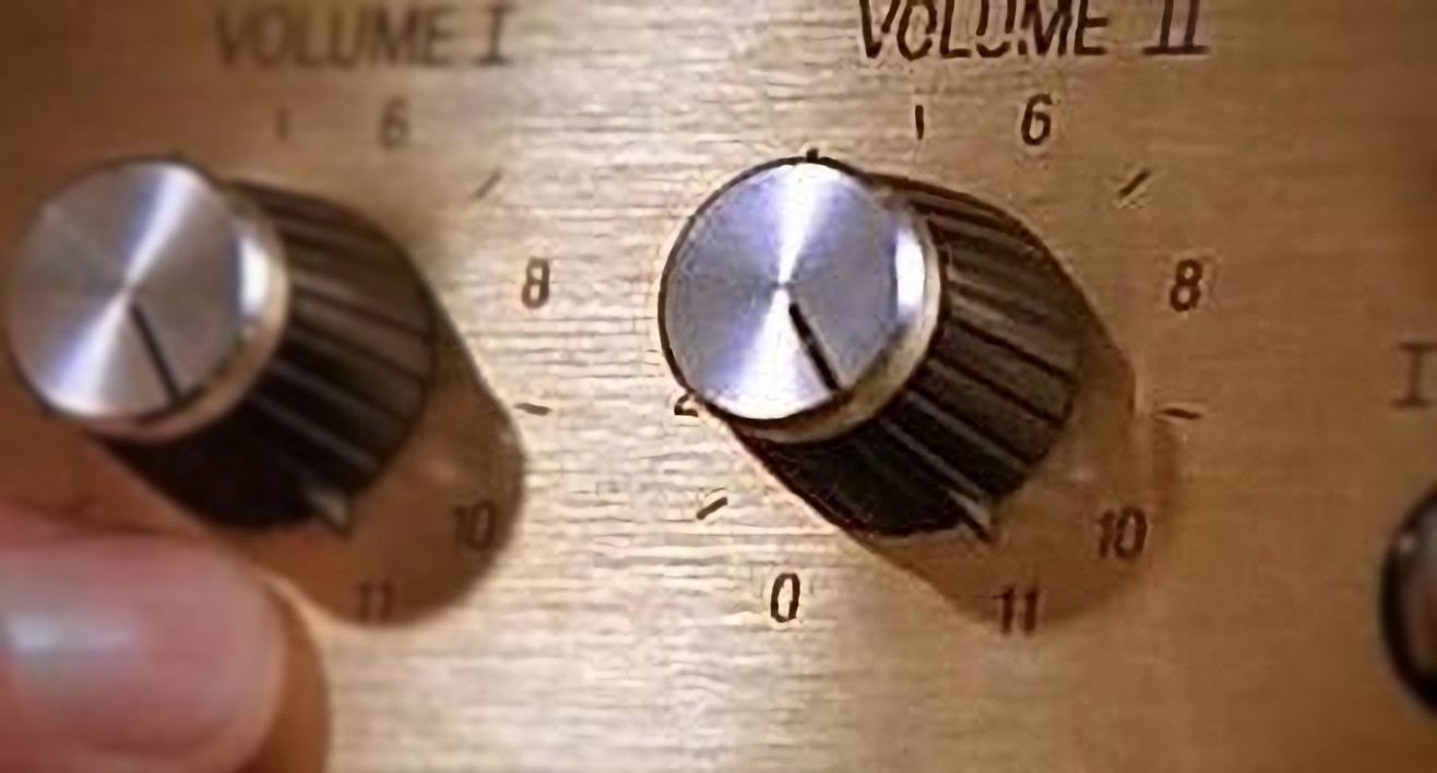 """""""Ours go to 11"""" from This is Spinal Tap"""