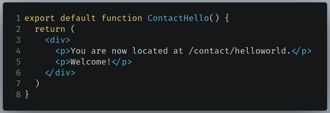 Code to write in pages/contact/helloworld.js