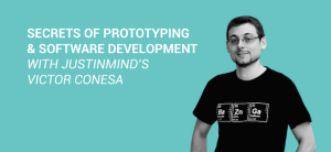 Secrets of prototyping & software development with Justinmind's Victor Conesa