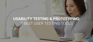 Usability testing & prototyping: 7 best user testing tools