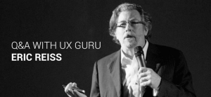 """Q&A with UX Guru Eric Reiss: """"We don't put lipstick on pigs"""""""