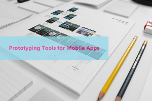 5 of the Best Prototyping Tools for Mobile Apps