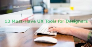 13 Must-Have UX Tools for Designers