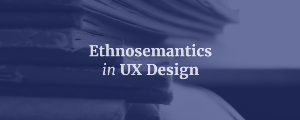 Ethnosemantics in UX Design
