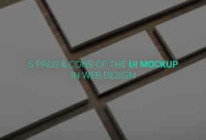 5 pros & cons of the UI mockup in web design
