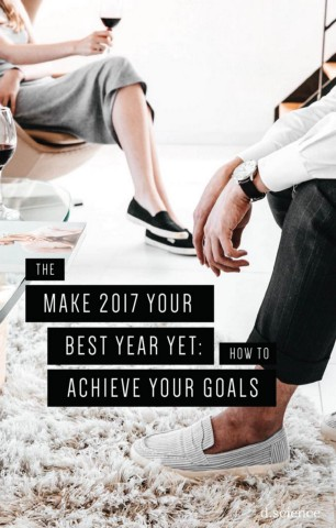 make 2017 your best year yet how to achieve your goals