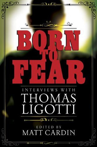 Born to Fear, Ligotti
