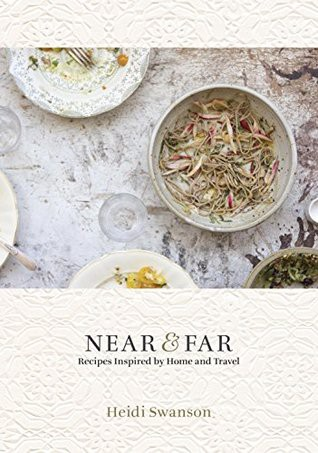 Free download near far recipes inspired by home and travel by new york times bestselling author of super natural every day heidi swanson shares 125 natural foods recipes along with photographs inspired by her travels forumfinder Gallery