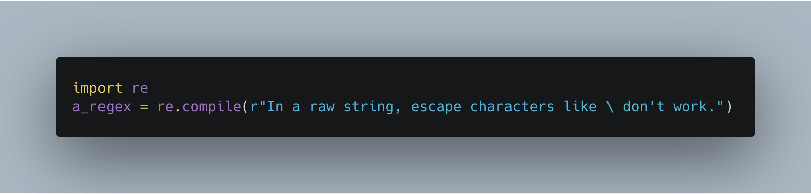 But beware, even a raw string can't consist **entirely** of a single backslash.
