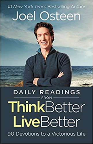 Daily Readings From Think Better Live Better By Joel Osteen