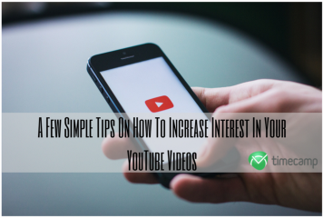 A Few Simple Tips On How To Increase Interest In Your YouTube Videos