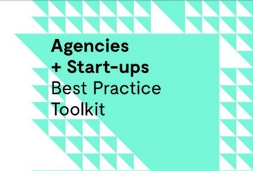 Agencies + Start-ups: Best Practice Toolkit