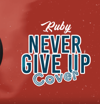 Ruby - Never Give Up Cover (Audio) MP3 Download