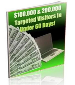 $100,000 And 20,000 Targeted Visitors In Under 60 Days!