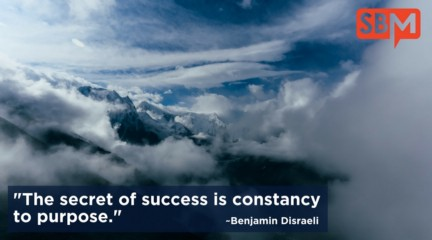 The secret of success is constancy to purpose