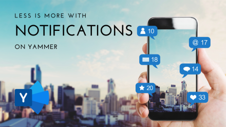 Less is more with notifications on #Yammer