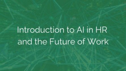 A great intro to how AI is impacting HR and what you need to do to prepare for the Future of Work