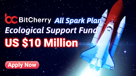"""BitCherry """"All Spark Plan"""" Special Ecological Support Fund of US $10 million"""