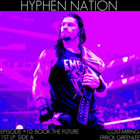 Hyphen Nation - Episode #10: Book To The Future - 1st LP, Side A