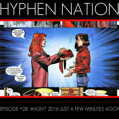 Hyphen Nation - Episode #28: Wasn't 2016 Just A Few Minutes Ago?