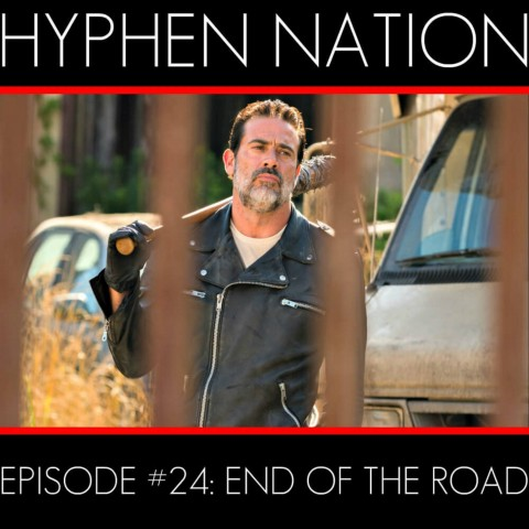 Hyphen Nation - Episode #24: End Of The Road