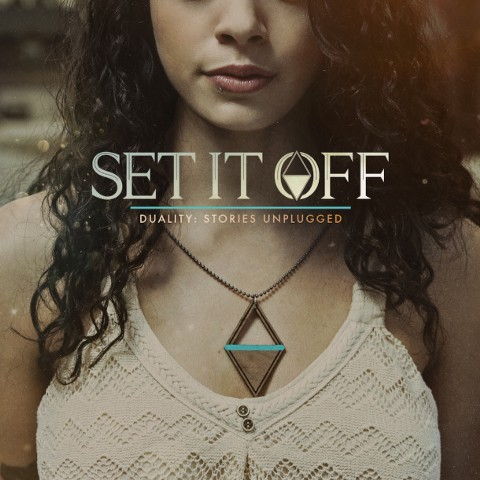 Set It Off - Duality Stories Unplugged