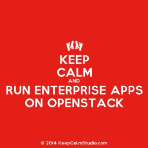KeepCalmStudio.com-[Feet]-Keep-Calm-And-Run-Enterprise-Apps-On-Openstack