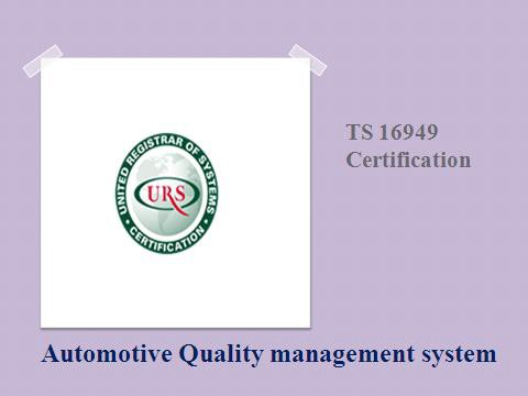 Overview about TS 16949 Certification automotive quality management