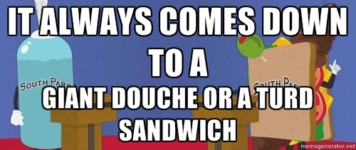 Image result for Turd Sandwich pics