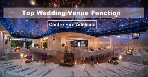 The Top Wedding Venue Function Centre Hire Adelaide