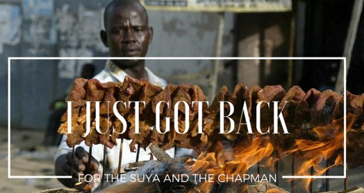 I Just Got Back: For The Suya And The Chapman