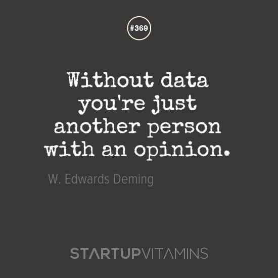 Without data you're just another person with an opinion
