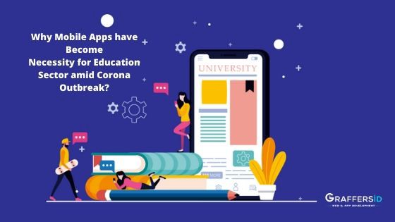 Why Mobile Apps have Become Necessity for Education Sector amid Corona Outbreak?