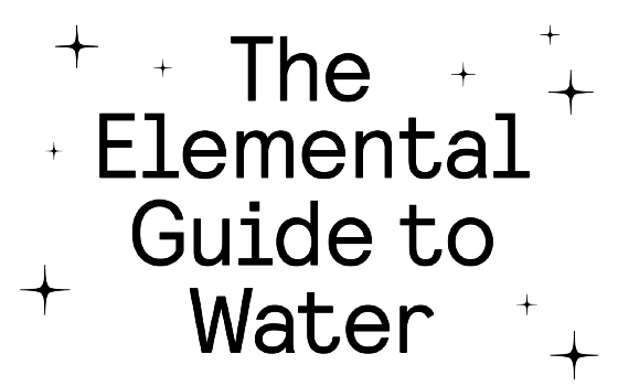 The Elemental Guide to Water