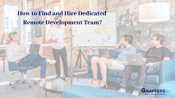How to Find and Hire Dedicated Remote Development Team?