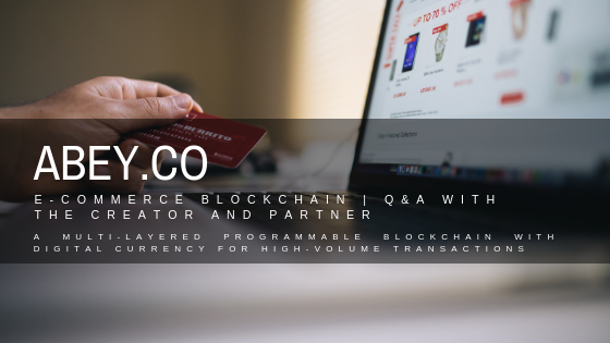 /abey-e-commerce-blockchain-q-a-with-the-creator-and-partner-1561cf4c2f09 feature image
