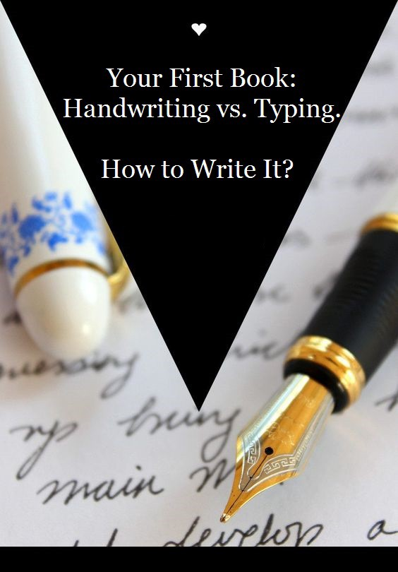 Your First Book Handwriting Vs Typing How To Write It