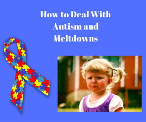 how-to-deal-with-autism-and-meltdowns