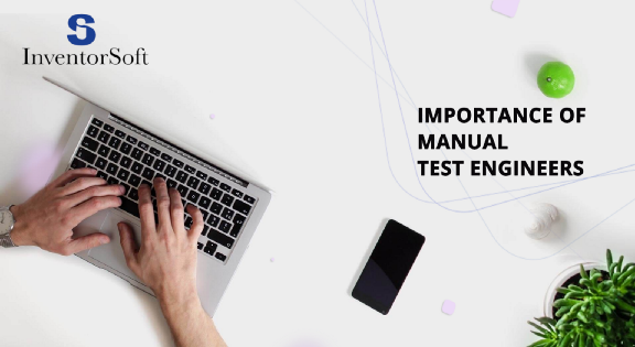 Importance of Manual Test Engineers