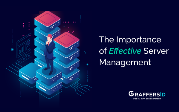 The Importance of Effective Server Management