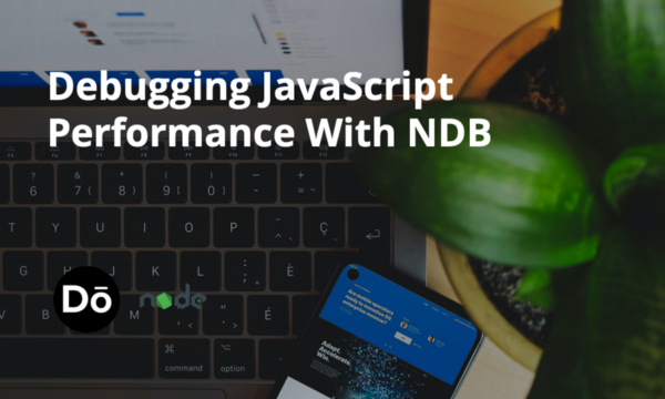 Debugging JavaScript Performance With NDB