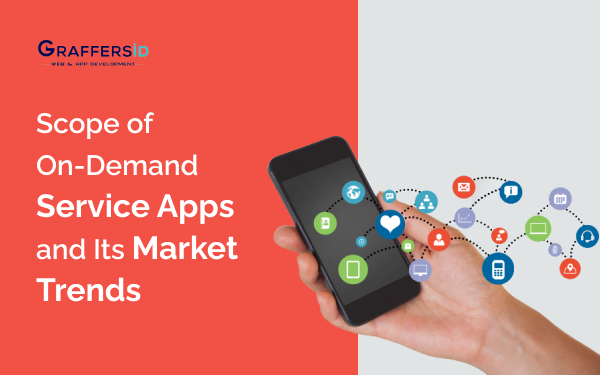Scope of On-Demand Service Apps and Its Market Trends